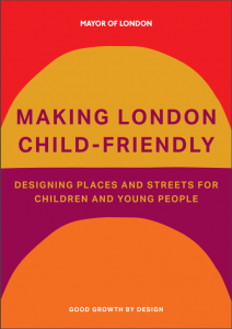 Cover of Making London Child-Friendly Policy document